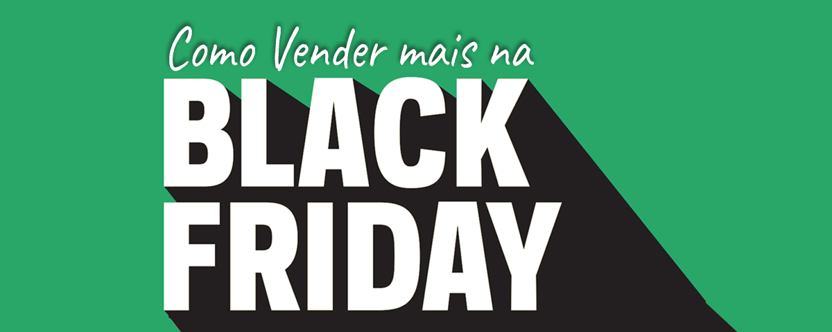 Potencialize as suas vendas durante a Black Friday com a Thinkr