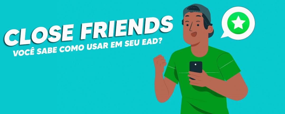 Como o Close Friends no Instagram pode aumentar a receita do seu curso online?